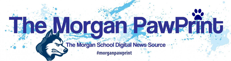 The Morgan PawPrint | The Morgan School Digital News Source